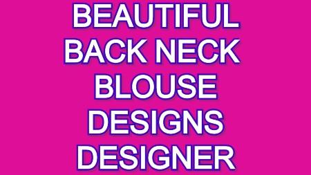 New Latest Designer Blouse Back Neck Designs – Blouse Designs