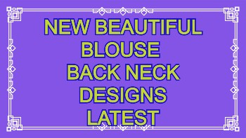 New Latest Beautiful Blouse Back Neck Designs – Blouse Designs